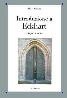 Introduzione a Eckhart. Profilo e testi