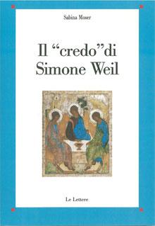 Il credo di Simone Weil - Sabina Moser