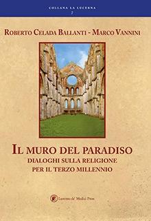 Il muro del paradiso. Dialoghi sulla religione per il terzo millennio