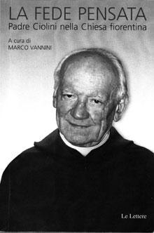 La fede pensata. Padre Ciolini nella Chiesa fiorentina