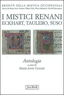I mistici renani. Eckhart, Taulero, Suso